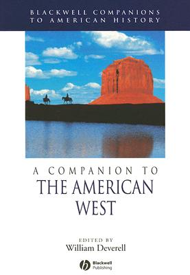 A Companion to the American West By Deverell, William (EDT)