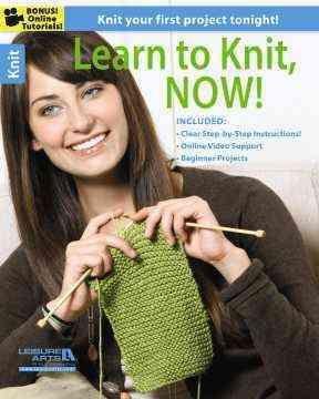 Learn to Knit, Now By Leisure Arts, Inc. (COR)